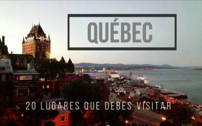 Québec: 20 lugares que tienes que visitar
